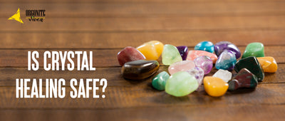 IS CRYSTAL HEALING SAFE?