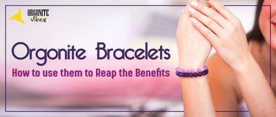 Orgonite Bracelets - How to use them to Reap the Benefits