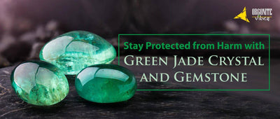 Stay Protected from Harm with Green Jade Crystal and Gemstone