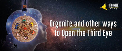 Orgonite and other ways to Open the Third Eye