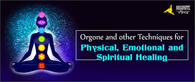 Orgone and other Techniques for Physical, Emotional, and Spiritual Healing