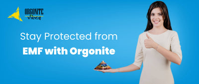 Stay Protected from EMF with Orgonite
