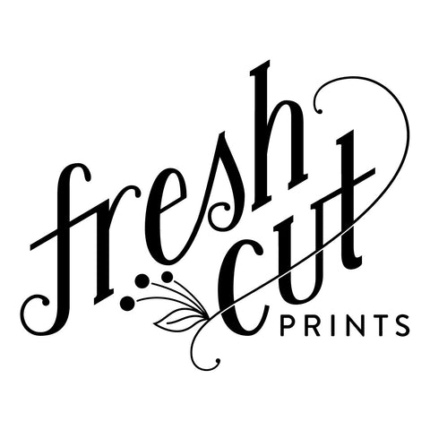 Fresh Cut Prints