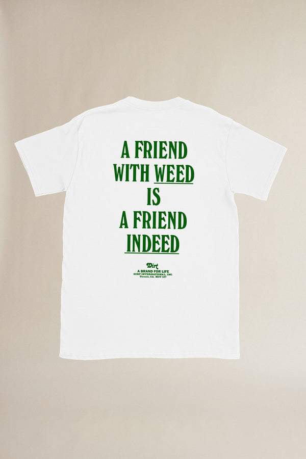 A Friend With <br>Weed T-Shirt