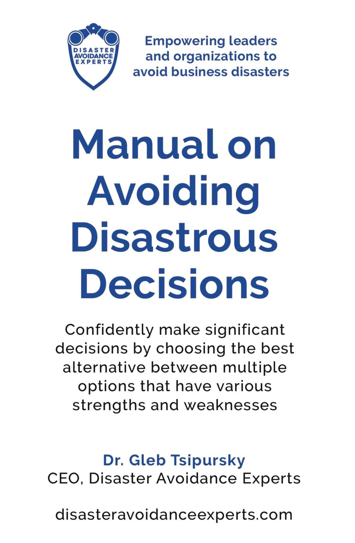 Manual on Avoiding Disastrous Decisions