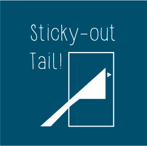 Sticky Out Tail