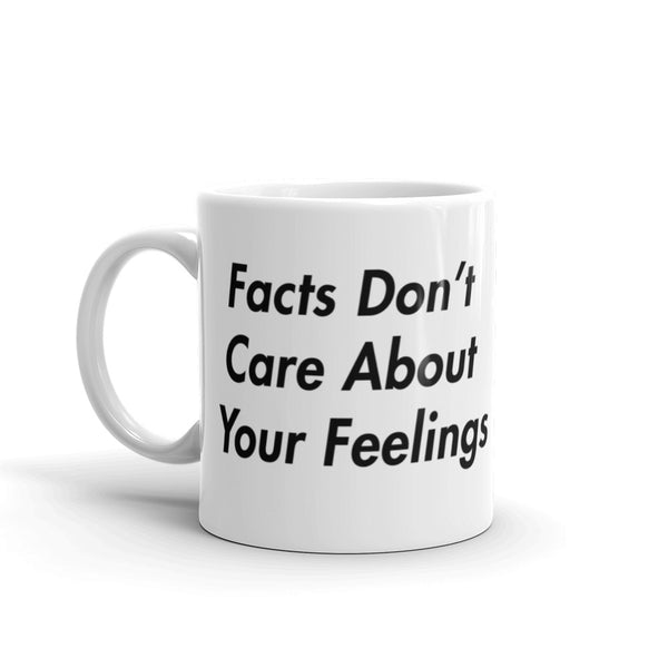 Ben Shapiro Facts don't care about your feelings coffee cup