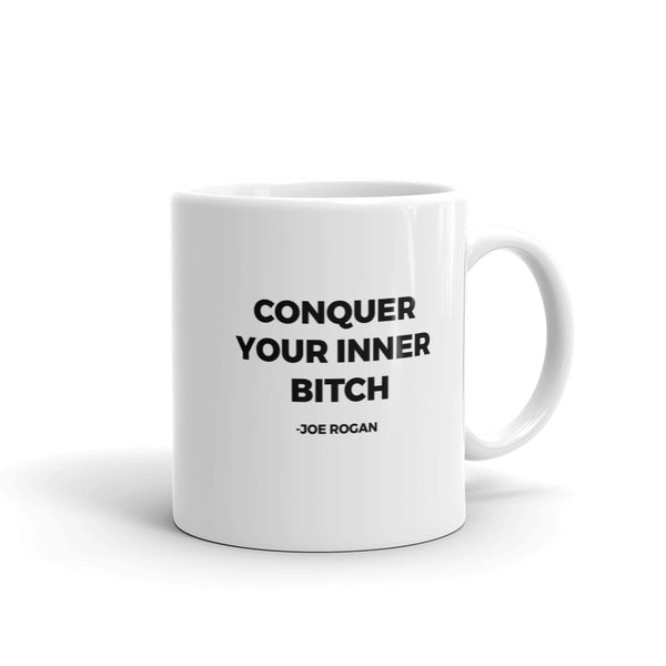 Conquer Your Inner Bitch - Joe Rogan Mug