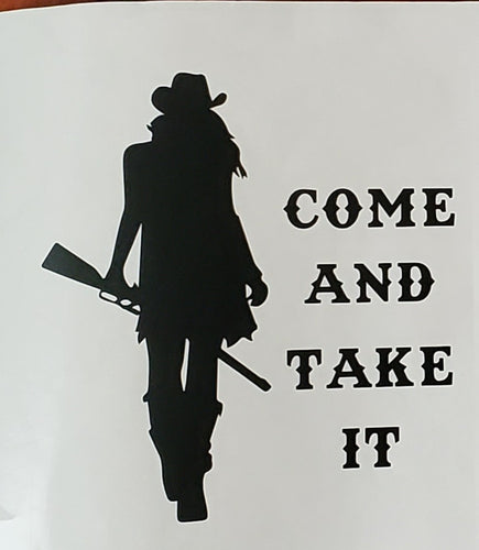Come and take it decal- Cowgirl Edition!!!