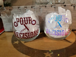 Pour Decisions Stemless Glass!!!