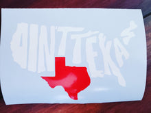 Load image into Gallery viewer, Ain't Texas Decal