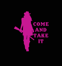 Load image into Gallery viewer, Come and take it decal- Cowgirl Edition!!!