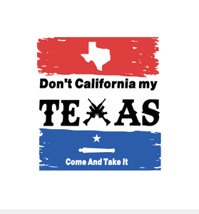 Don't California my Texas Decal!
