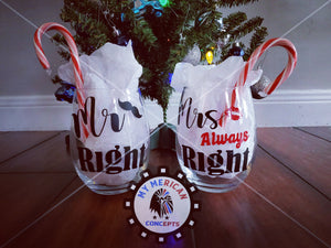 Mr.Right. Mrs. (Always) Right wine glass Set!