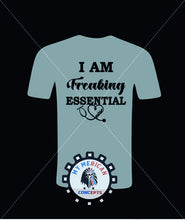 "Load image into Gallery viewer, ""I Am Freaking Essential"" Nurse Edition-Shirt!"