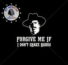 "Load image into Gallery viewer, ""Forgive Me If I Don't Shake Hands""-Men's Shirt!"