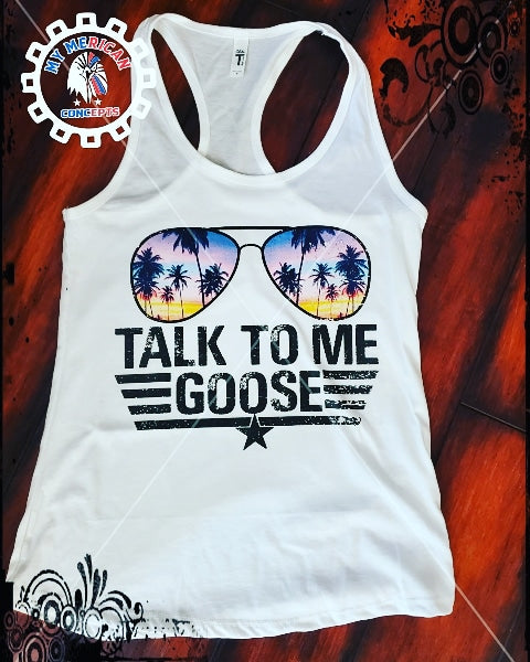 Talk To Me Goose- Tank!!