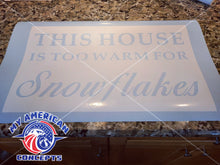 "Load image into Gallery viewer, ""This house is too warm for snowflakes""-  Floor mat *Stencil*"