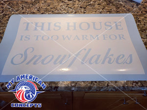 """This house is too warm for snowflakes""-  Floor mat *Stencil*"