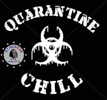 "Load image into Gallery viewer, ""Quarantine And Chill""- Unisex Shirt/Tank!"
