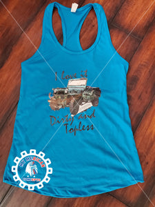 """I like it Dirty And Topless"" Jeep Girl Tank!"