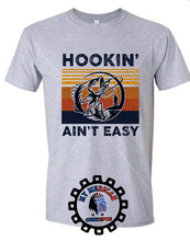 Load image into Gallery viewer, Hookin Ain't Easy- Unisex Shirt!!