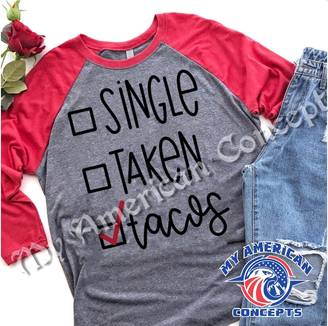 Single Taken Tacos Shirt!