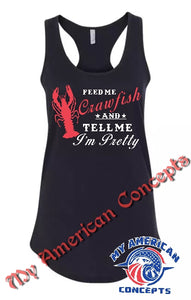 """Feed Me Crawfish And Tell Me I'm Pretty"" Shirt!!"