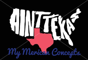 Ain't Texas Decal
