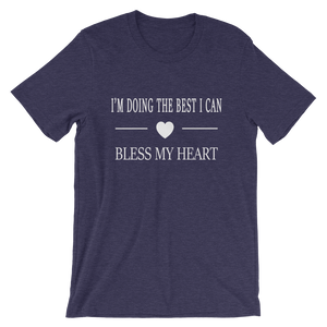 Bless My Heart I'm Doing the Best I can! T-Shirt!