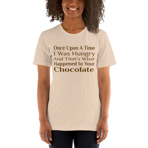 Once Upon A Time I Ate Your Chocolate T-Shirt!