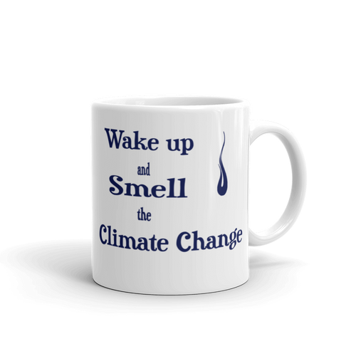 Wake Up and Smell the Climate Change Mug