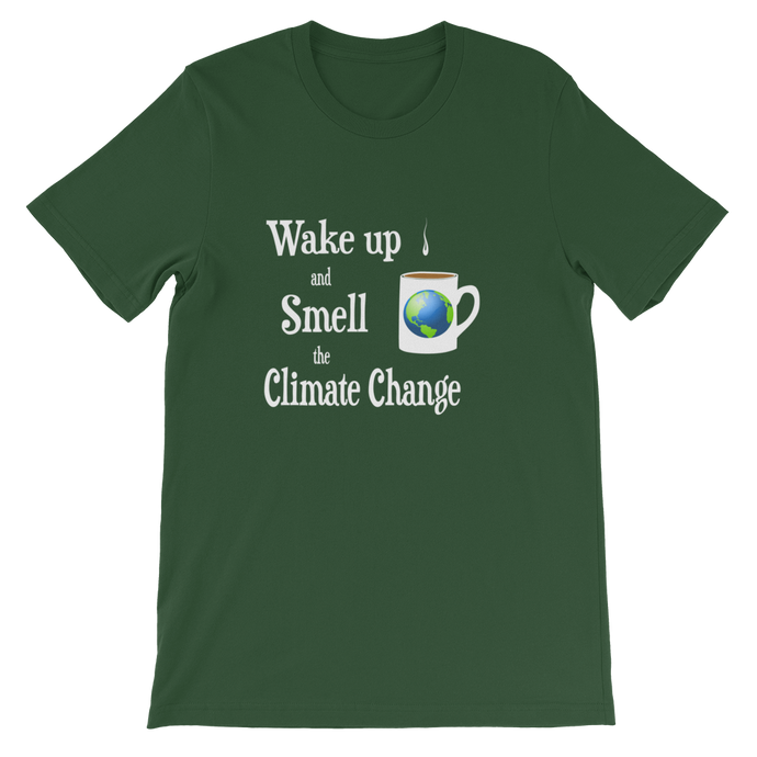 Wake Up and Smell the Climate Change t-Shirt!