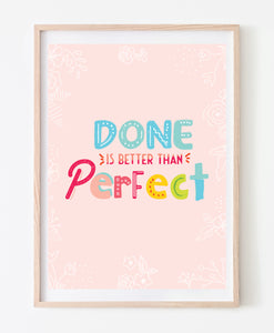 Done Is Better Than Perfect Wall Art Print