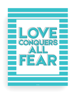 Love Conquers All Fear Wall Art Print