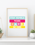 Stay Humble Work Hard Wall Art