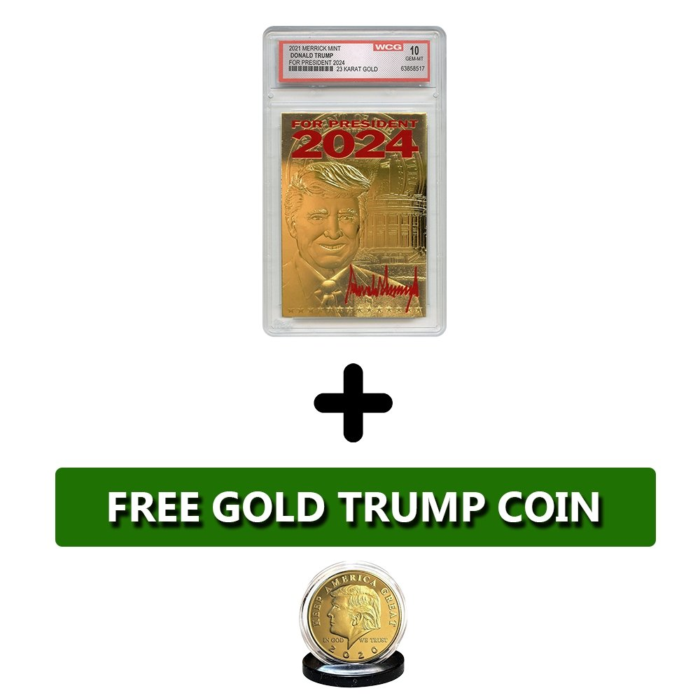 2024 Trump For President - 23K Gold Sculpted Trading Card (Graded Gem Mint 10) + BONUS COIN - Proud Patriots