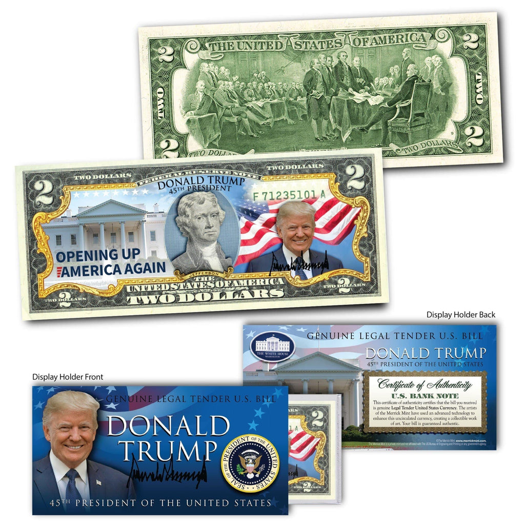 Donald Trump - Opening Up America - Genuine Legal Tender U.S. $2 Bill - Proud Patriots