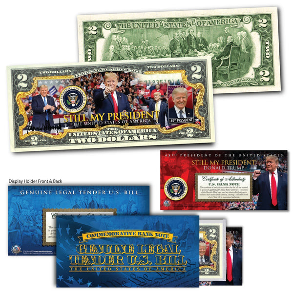 "Donald Trump - ""Still My President"" - Genuine Legal Tender U.S. $2 Bill - Proud Patriots"