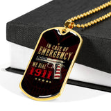 """In Case Of Emergency"" Dog Tag - Proud Patriots"