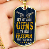 """It's Not About The Guns"" Dog Tag - Proud Patriots"