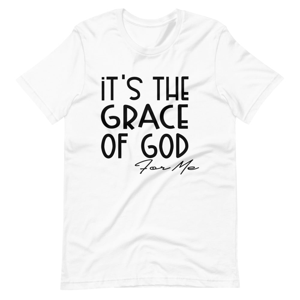 It's the Grace of God, for me.