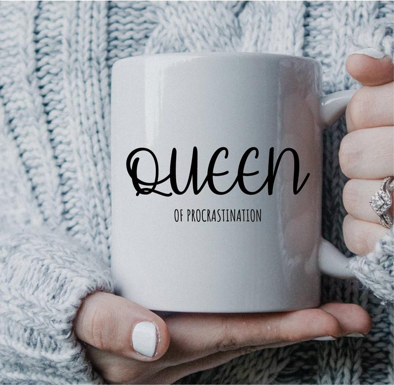 Queen of Procrastination Mug