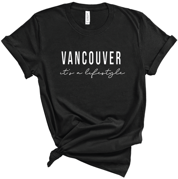 Vancouver it's a Lifestyle Shirt - The Vancouver Collection