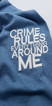 "Load image into Gallery viewer, ""CRIME RULES EVERYTHING AROUND ME"" TSHIRT"