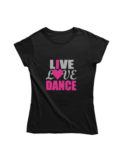 thelegalgang,Live Love Dance Graphic T shirt for Women,WOMEN.