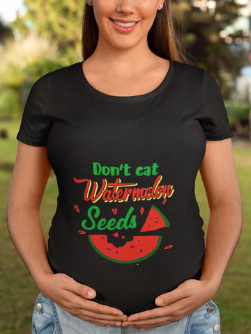 thelegalgang,Dont Eat Watermelon Seeds Graphic Maternity T shirt,WOMEN.