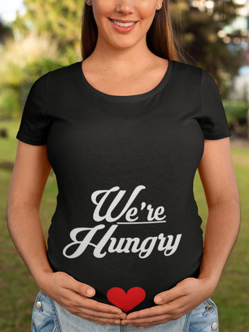 thelegalgang,We are Hungry Funny Maternity Graphic T shirt,WOMEN.