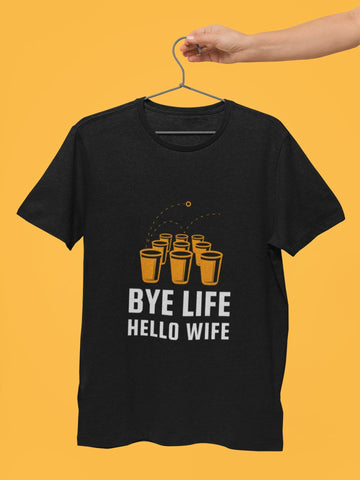 Bye Life Hello Wife Bachelor Party T-Shirt - COPYCATZ