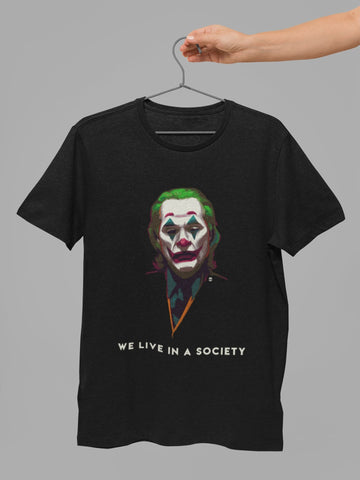 We Live In A Society Quote Joker T shirt - COPYCATZ